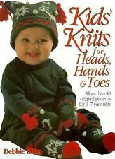 Kid's Knits for Heads, Hands, and Toes: More Than 40 Original Patterns for 0-7 Y