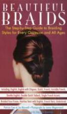 Beautiful Braids: The Step-by-Step Guide to Braiding Styles for Every Occasion a