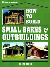 How to Build Small Barns & Outbuildings, Burch, Monte, Good Book