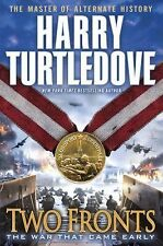 Two Fronts (the War That Came Early, Book Five) by Harry Turtledove (2014,...