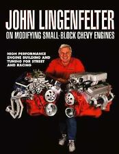 John Lingenfelter on Modifying Small-block Chevy Engines, Lingenfelter, John, Ac