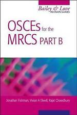 OSCEs for the MRCS Part B                  A Bailey & Love Revision Guide, Jonat