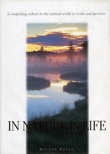 In Nature is Life: A Compelling Tribute to the Natural World in Words and Pictur