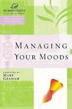 Managing Your Moods Women of Faith Study Guide Series