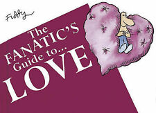 The Fanatic's Guide to Love,Fiddy, Roland,Excellent Book mon0000087431