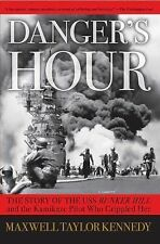 Danger's Hour: The Story of the USS Bunker Hill and the Kamikaze Pilot Who Cripp