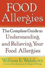 Food Allergies : The Complete Guide to Understanding and Relieving Your Food...