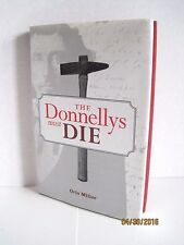 The Donnellys Must DIE by Orlo Miller