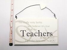 Lucky Teachers Wall Plaque Great Gift Ideas for For Birthdays & End of Term