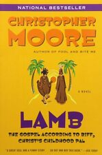Lamb: The Gospel According to Biff, Christ`s Childhood Pal by Christopher Moore,