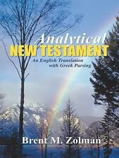 Analytical New Testament : An English Translation with Greek Parsing by Brent...