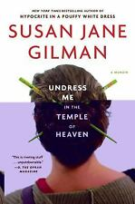 Undress Me in the Temple of Heaven by Susan Jane Gilman (2010, Paperback)