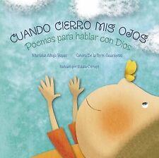 Cuando Cierro Mis Ojos : Poemas para Hablar con Dios by Sandra De la Torre...
