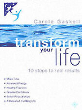 Transform Your Life: 10 Steps to Real Results, Carole Gaskell