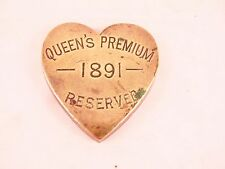 HORSE BRASS HEART SHAPED QUEENS PREMIUM RESERVED 1891