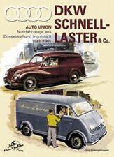 DKW Schnellaster & Co. Auto Union Nutzfahrzeuge 1949-1965