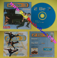 CD Singolo 2 Be 3 Donne/My Girl  07243 870163 2 FRANCE CARDSLEEVE no lp mc(S31)