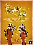 The Tangled Web : A Guide to Securing Modern Web Applications by Michal...