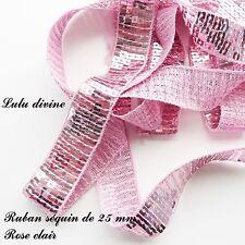 Ruban / Galon séquin paillette de 25 mm, vendu au mètre : Rose clair