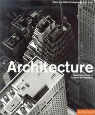 Architecture: Developing Style in Creative Photography (Black and Whit-ExLibrary