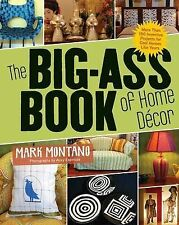 The Big-Ass Book of Home Decor: More Than 100 Inventive Projects for Cool Homes