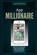 App Millionaire : Start Your Own Business Make Money Selling IPhone and IPad...