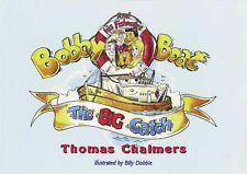 Bobby Boat and the Big Catch: An Aberdeen Adventure (Bobby Boat & His-ExLibrary