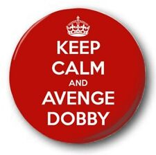 KEEP CALM & AVENGE DOBBY - 1 inch / 25mm Button Badge - Novelty Harry Potter