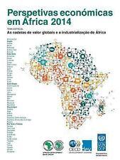Perspetivas Economicas Em Africa 2014 (Versao Condensada) : As Cadeias de...