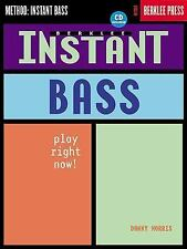 Instant Bass: Play Right Now! Berklee Methods