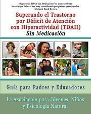 Superar el Trastorno Por d�ficit de Atenci�n con Hiperactividad Sin...