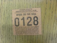 circa 1980s Ticket: Oldham Athletic - Official Car Park (50p, Orange, Creased).