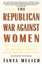 The Republican War Against Women : An Insider's Report from Behind the Lines...