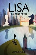 Lisa: A Chess Novel by Kraai, Jesse