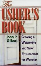 The Usher's Book: Creating a Welcoming and Safe Environment for Worship, Gilbert