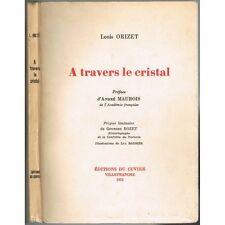 A TRAVERS le CRISTAL par Louis ORIZET préface André  MAUROIS illust BARBIER 1955
