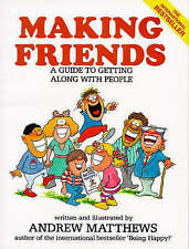 Making Friends: A Guide to Getting Along with People Andrew Matthews, 981001953X