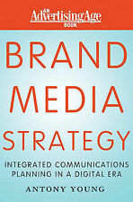 Brand Media Strategy: Integrated Communications Planning in a Digital Era (Adver