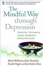 NEW Mindful Way Through Depression : Freeing Yourself from Chronic Unhappiness b