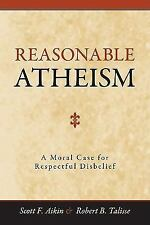 Reasonable Atheism: A Moral Case For Respectful Disbelief