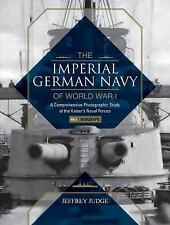 The Imperial German Navy of World War I: The Imperial German Navy of World...