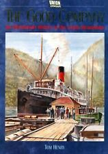 The Good Company : An Affectionate History of the Union Steamships by Tom...