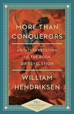 More Than Conquerors : An Interpretation of the Book of Revelation by William...