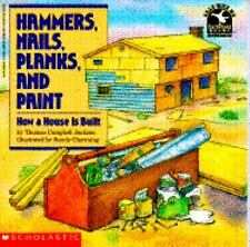 Hammers, Nails, Planks, and Paint: How a House Is Built (Read With Me Paperbacks