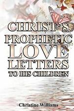 Christ's Prophetic Love Letters to His Children : A Prophetic Daily...