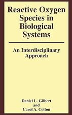 Reactive Oxygen Species in Biological Systems : An Interdisciplinary Approach...