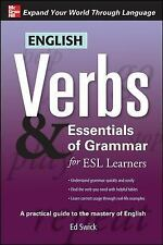 English Verbs & Essentials of Grammar for ESL Learners Verbs and Essentials of