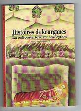 Schiltz - HISTOIRES DE KOURGANES (La Recouverte de l'or des Scythes) - PB 1991