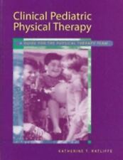 Clinical Pediatric Physical Therapy: A Guide for the Physical Therapy -ExLibrary