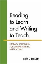 Reading to Learn and Writing to Teach : Literacy Strategies for Online...